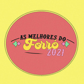 As Melhores do Forró 2021 de Various Artists