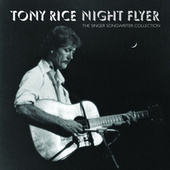 Night Flyer: The Singer Songwriter Collection de Tony Rice