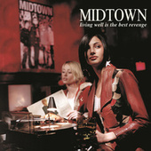 Living Well Is The Best Revenge by midtown