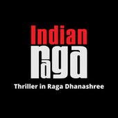 Thriller in Raga Dhanashree de Indianraga
