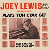 Plays Yuh Cyar Get by Joey Lewis