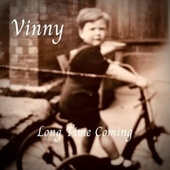 Long Time Coming by Vinny