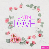 Latin Love Vol. 2 de Various Artists