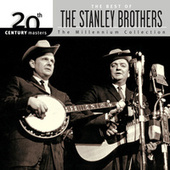 20th Century Masters: The Millennium Collection: Best Of The Stanley Brothers by The Stanley Brothers