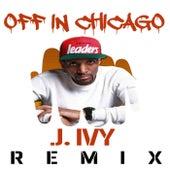 Off In Chicago Remix von J. Ivy