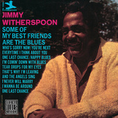 Some Of My Best Friends Are The Blues de Jimmy Witherspoon