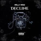 Decline by Mally Mar$