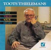 Only Trust Your Heart von Toots Thielemans