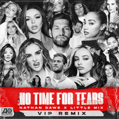 No Time For Tears (VIP Remix) by Nathan Dawe