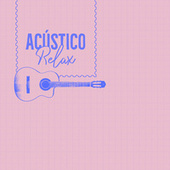 Acustico Relax by Various Artists