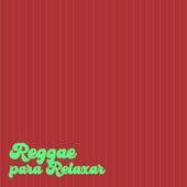 Reggae para Relaxar von Various Artists