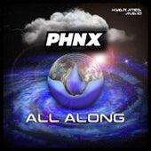 All Along by Phoenix