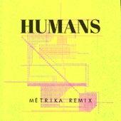 Humans (Métrika Remix) de Sanchez Dub