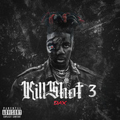 KILLSHOT 3 by Dax