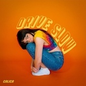 Drive Slow fra Calica