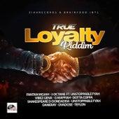 True Loyalty Riddim de Various Artists