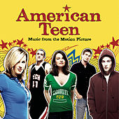 American Teen - Music From The Motion Picture de American Teen (Motion Picture Soundtrack)