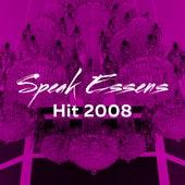 Hit 2008 de Speak Essens