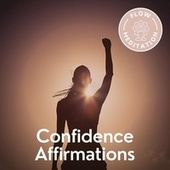 Confidence Affirmations von Flow Meditation