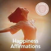 Happiness Affirmations von Flow Meditation