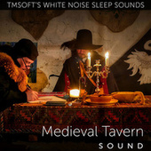 Medieval Tavern Ambience by Tmsoft's White Noise Sleep Sounds