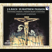 Bach, J.S.: St. Matthew Passion, BWV 244 di The Monteverdi Choir