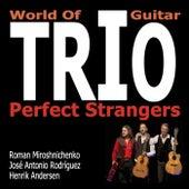 World of Guitar Trio: Perfect Strangers fra José Antonio Rodríguez Roman Miroshnichenko