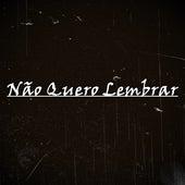 Não Quero Lembrar by Indra Oficial