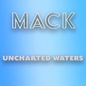 Uncharted Waters by Mack