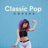 Classic Pop Covers de Various Artists