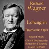 Richard Wagner: Lohengrin - Drama und Oper (Ungekürzte Lesung und Aufführung) by Richard Wagner
