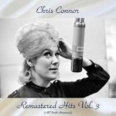 Remastered Hits Vol. 3 (All Tracks Remastered) by Chris Connor