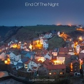 End Of The Night by Lugubrious Damage