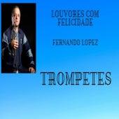 Louvando Com Felicidade (Trompetes) de Fernando Lopez