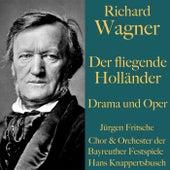 Richard Wagner: Der fliegende Holländer - Drama und Oper (Ungekürzte Lesung und Aufführung) by Richard Wagner