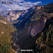 Bad Lies by Ralph McFill