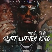 Slatt Luther King de Yung Slatt