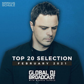 Global DJ Broadcast - Top 20 February 2021 by Markus Schulz