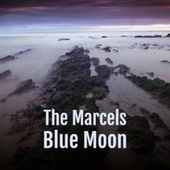 The Marcels Blue Moon di Various Artists
