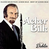 Oldies Selection: Acker Bilk - Best of Acker Bilk by Acker Bilk