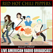 Bullet Proof (Live) de Red Hot Chili Peppers