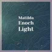Matilda Enoch Light by Various Artists