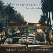Cruisin' To The Parque feat. Y La Bamba by Durand Jones & The Indications