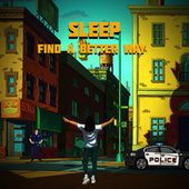 Find A Better Way by Sleep