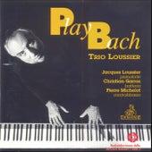Play Bach - Trio Loussier de Jacques Loussier