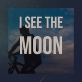 I See The Moon by Various Artists