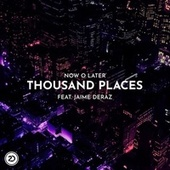 Thousand Places von Now O Later