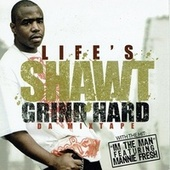 Life's Short Grind Hard by Shaw-T