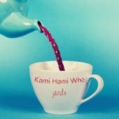 gods by Kami Hami Who