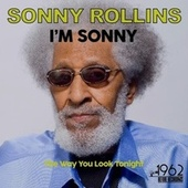 I'm Sonny (The Way You Look Tonight) by Sonny Rollins